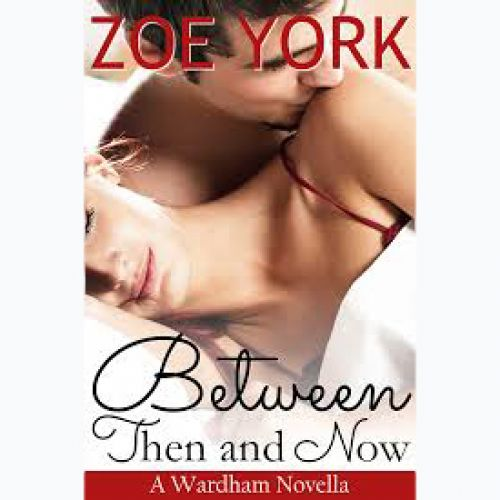 Cora Recommends: Between Then And Now, By Zoe York