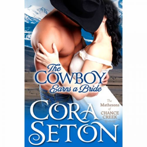 The Cowboy Earns A Bride Is Now On Sale!