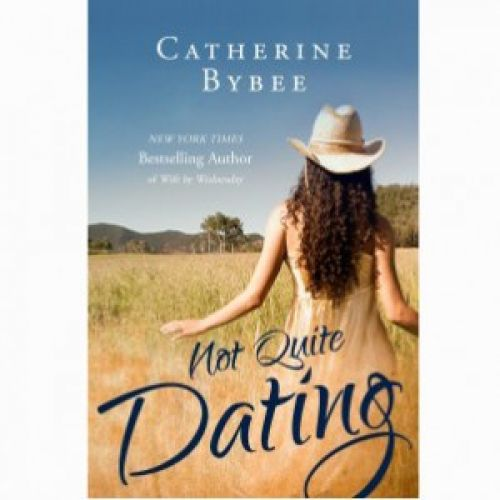 Cora Recommends: Not Quite Dating by Catherine Bybee