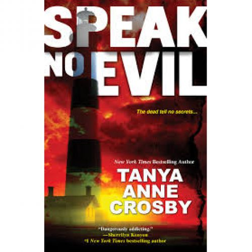 What I'm Reading – Speak No Evil, By Tanya Anne Crosby – Prize Below