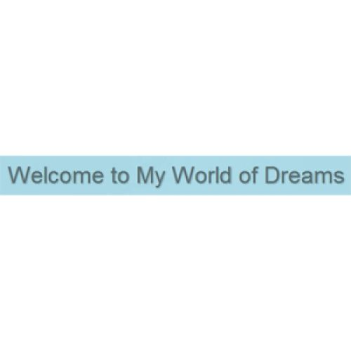 Today I'm Visiting My World of Dreams